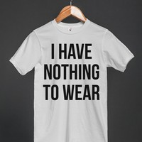 I HAVE NOTHING TO WEAR T-SHIRT (IDE191823)