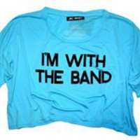 I'M WITH THE BAND Crop Tee - One Size