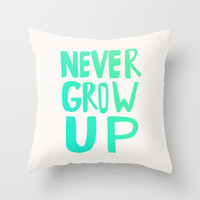 Never Grow Up Throw Pillow by Leah Flores