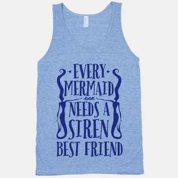 Every Mermaid Needs A Siren Best Friend