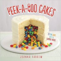 Peek-a-boo Cakes: 28 fun cakes with a surprise inside! Hardcover