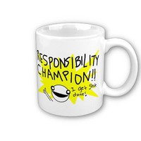 Responsibility Champion Mug from Zazzle.com