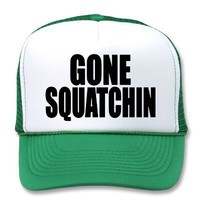 Original  Best-Selling Bobo's GONE SQUATCHIN Hat from Zazzle.com