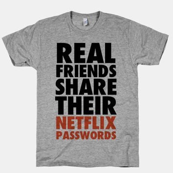 Real Friends Share Their Netflix Passwords