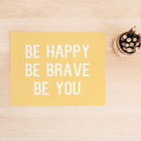 "Printable Art Typography Art Print ""Be Happy, Be Brave, Be You"" Home Decor Office Decor Poster"