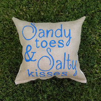Hand Made Sandy Toes & Salty Kisses Burlap 16x16 inches Custom Accent Beach House Pillow
