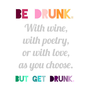 Drunk Quote Print Be drunk quote by LitPrints on Etsy