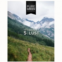 Pure Green Magazine Vol.5 - Wanderlust - a good read - house & home