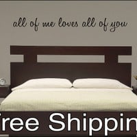 all of me loves all of you - vinyl wall decal sticker bedroom love quote Free Shipping