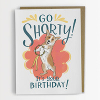 Go Shorty Corgi Dog Birthday Card - Emily McDowell Inc.