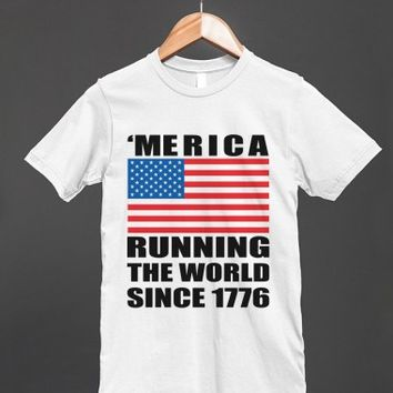 'merica running the world since 1776 - glamfoxx.com - Skreened T-shirts, Organic Shirts, Hoodies, Kids Tees, Baby One-Pieces and Tote Bags