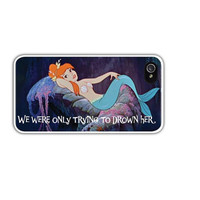 We were only trying to drown her Neverland Mermaid Lagoon Cell Phone Case Cover Apple iPhone 4 4S 5 5S Samsung Galaxy S3 S4 Peter Pan Disney