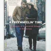 A Freewheelin' Time: A Memoir Of Greenwich Village In The Sixties By Suze Rotolo - Urban Outfitters