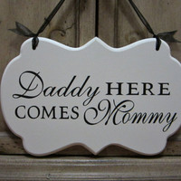 "Wedding Sign, Hand Painted Wooden Cottage Chic Off White Flower Girl / Ring Bearer Sign, ""Daddy Here Comes Mommy"""
