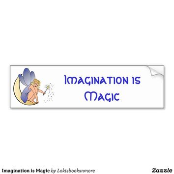 Imagination is Magic Bumper Stickers from Zazzle.com