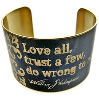 "William Shakespeare Vintage Style Brass Cuff Bracelet: ""Love all, trust a few, do wrong to none"" - Whimsical & Unique Gift Ideas for the Coolest Gift Givers"