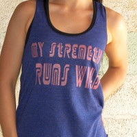 My Strength Runs Wild Women's workout by AbundantHeartApparel
