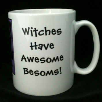 Witches Have Awesome Besoms! Funny Pagan Wiccan Mugs designed by Cheeky Witch