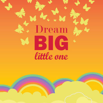 Dream Big Little One Illustration, Inspirational Art Print w Quote, Baby Wall Art, Baby Gift, Kids Decor, Boys or Girls Nursery Typography