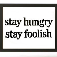 POSTER Stay Hungry Stay Foolish Steve Jobs Quote by WordsIGiveBy
