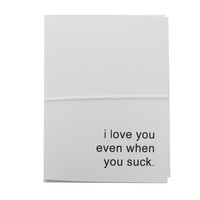 i love you even when you suck note cards