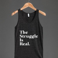 The Struggle Is Real - Hipster Shirts - Skreened T-shirts, Organic Shirts, Hoodies, Kids Tees, Baby One-Pieces and Tote Bags