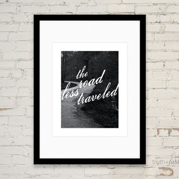 The Road Less Traveled Black and White DIY Art Print