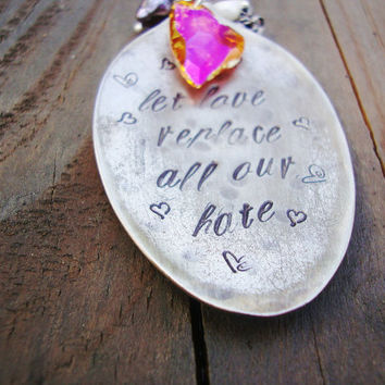 Let love replace all our hate- Creed lyrics vintage spoon bowl hand stamped and hammered