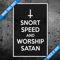 Snort Speed & Worship Satan Limited Print