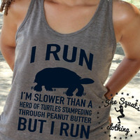 I Run Slower Than Turtles Workout Tank, Gym Tank, Running Tank, Gym Shirt, Running Shirt, Workout Shirt, crossfit tank, workout clothes, top