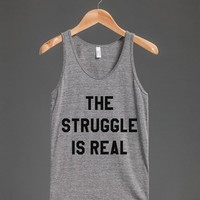THE STRUGGLE IS REAL TANK TOP ID781522