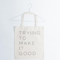 Kowtow Trying to Make it Good Tote Bag
