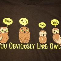 TopatoCo: You Obviously Like Owls Shirt