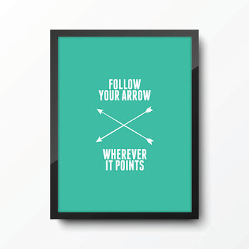 Follow Your Arrow Typography Art Print - Teal Turquoise - Poster - Kacey Musgraves - Country Music