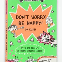 Don't Worry, Be Happy! Or Else! By Francoize Boucher - Urban Outfitters