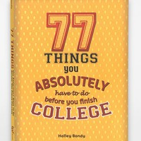 77 Things You Absolutely Have To Do Before You Finish College By Halley Bondy - Urban Outfitters