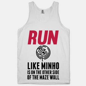 Run Like Minho Is On The Other Side Of The Maze Wall
