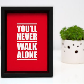 A4 LFC 'You'll Never Walk Alone' digital print by kamcdermott74