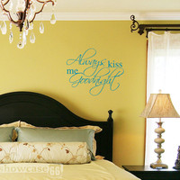 Always Kiss Me Goodnight Vinyl Wall Art FREE by showcase66