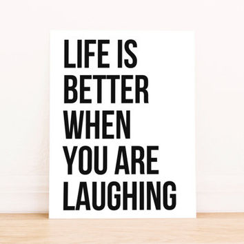 "Printable Art ""Life is Better When You Are Laughing"" in Black and White Typography Poster Home Decor Office Decor Poster"