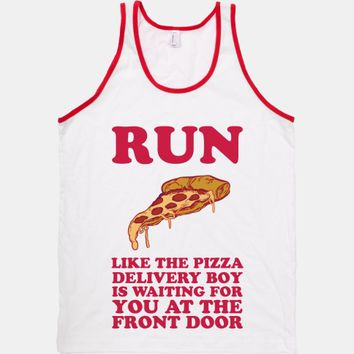 Run Like The Pizza Delivery Boy Is Waiting For You At The Front Door