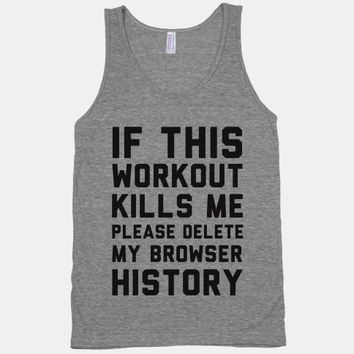 If This Workout Kills Me Please Delete My Browser History