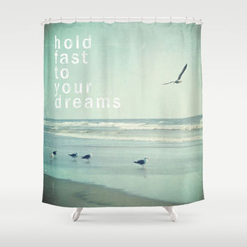hold fast to your dreams Shower Curtain by Sylvia Cook Photography