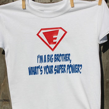 Big Brother Shirt, Super Hero, What's your Super Power?