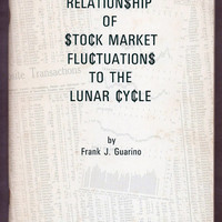 Relationship of Stock Market Fluctuations to the Lunar Cycle; Guarino; First Edition; 1978