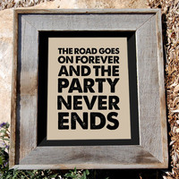 Robert Earl Keen Jr Quote Print 8x10 the road goes by n2design