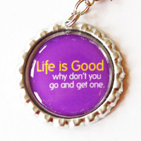 Life is good funny zipper charm by KellysMagnets