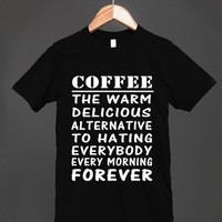 coffee the warm delicious alternative to hating everybody blk | Fitted T-shirt | Skreened