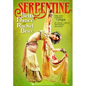 Serpentine - Belly Dance with Rachel Brice :: Bellydance Technique & Yoga for Strong, Relaxed & Sinuous Movement