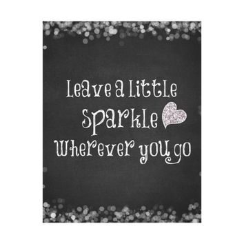Leave a Little Sparkle Wherever You Go Quote